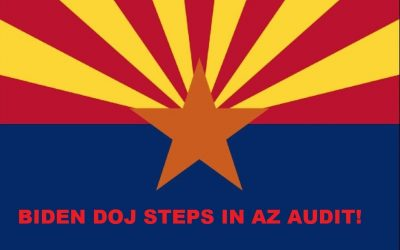 Biden DOJ to interfere with state of AZ forensic audit of Maricopa County ballots